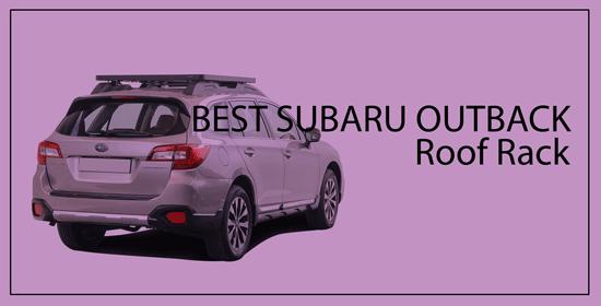 Best Subaru Outback Roof Rack