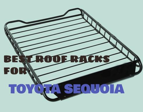 Best Roof Racks for Toyota Sequoia