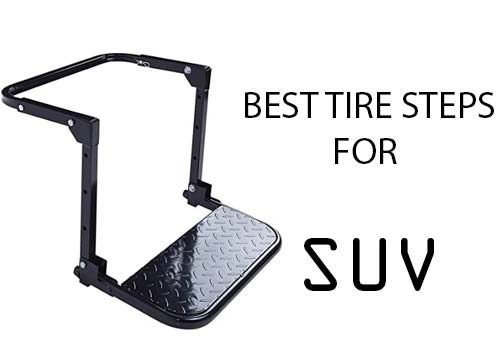 Best Tire Steps for SUV (2021 Detailed Review)