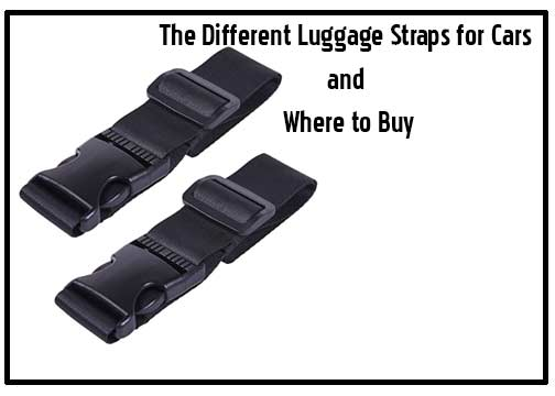 The Different Luggage Straps for Cars and Where to Buy