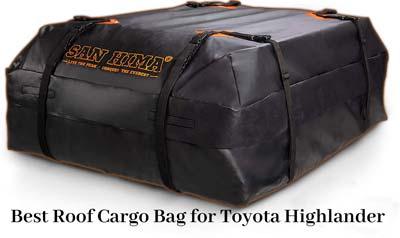Best Roof Cargo Bag for Toyota Highlander
