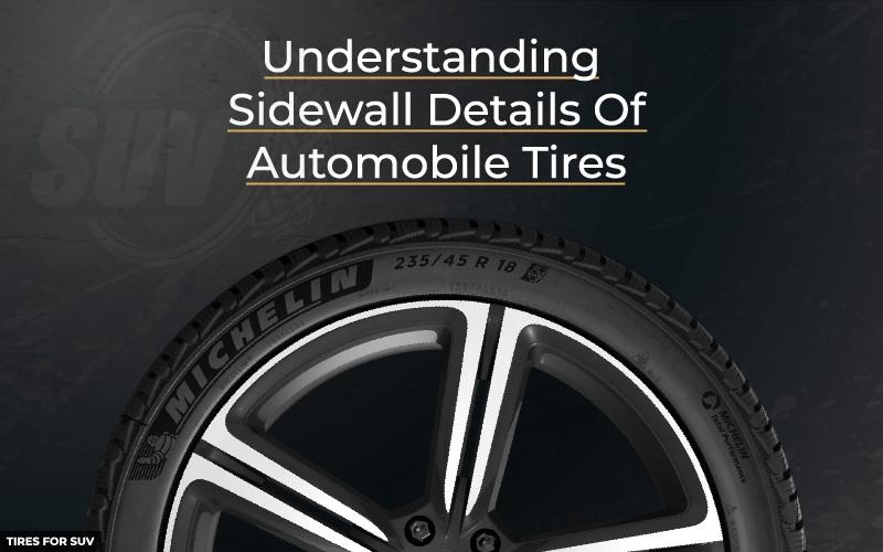 Understanding Sidewall Details of Car Tires