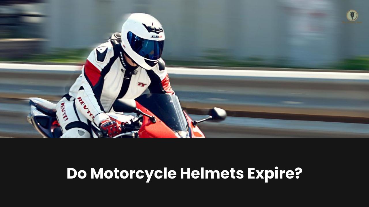 Do Motorcycle Helmets Expire
