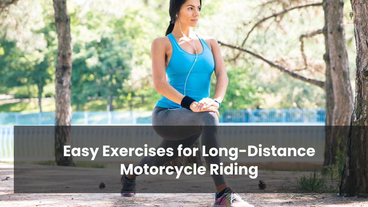 Easy Exercises for Long-Distance Motorcycle Riding