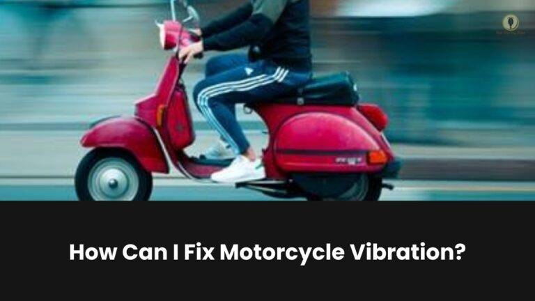 How Can I Fix Motorcycle Vibration