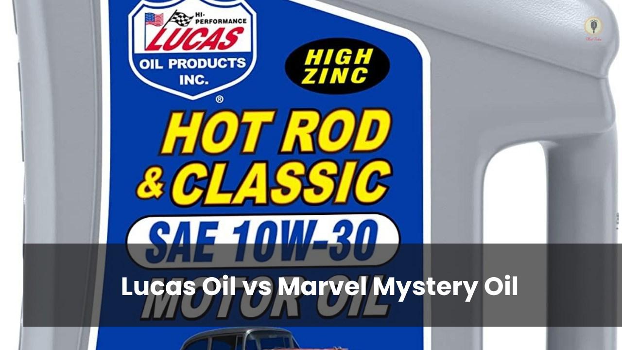 Lucas Oil vs Marvel Mystery Oil