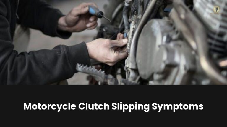 motorcycle clutch slipping symptoms