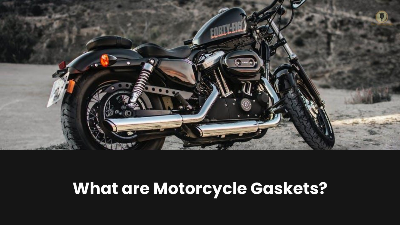 What are Motorcycle Gaskets