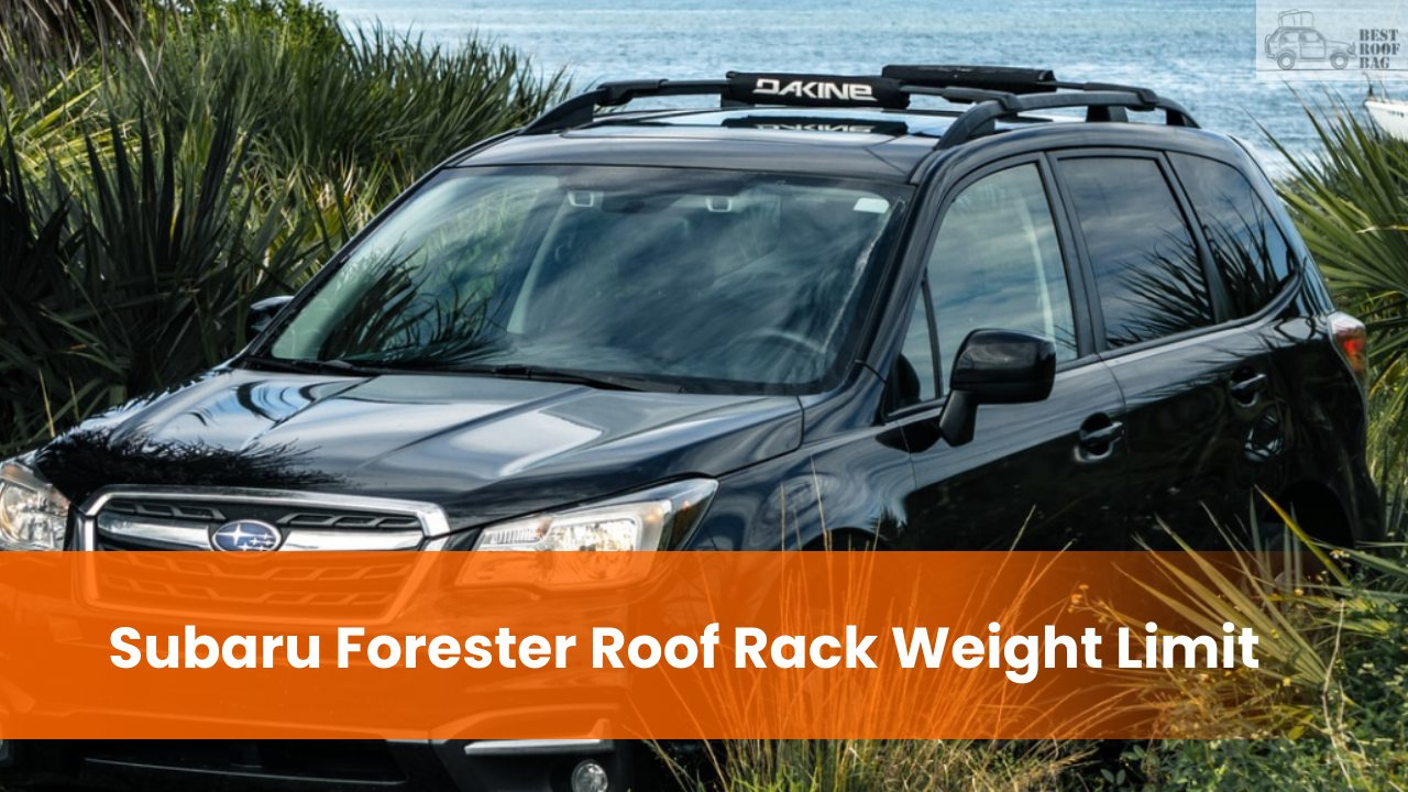 Subaru Forester Roof Rack Weight Limit