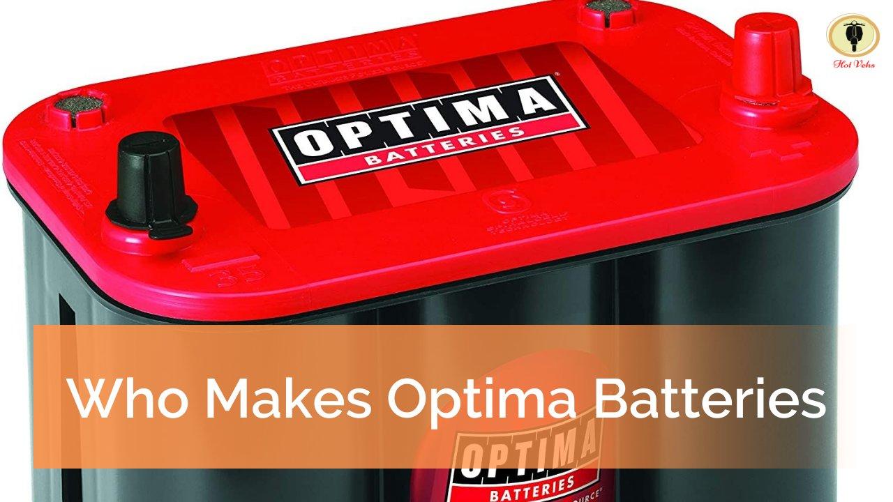 Who Makes Optima Batteries