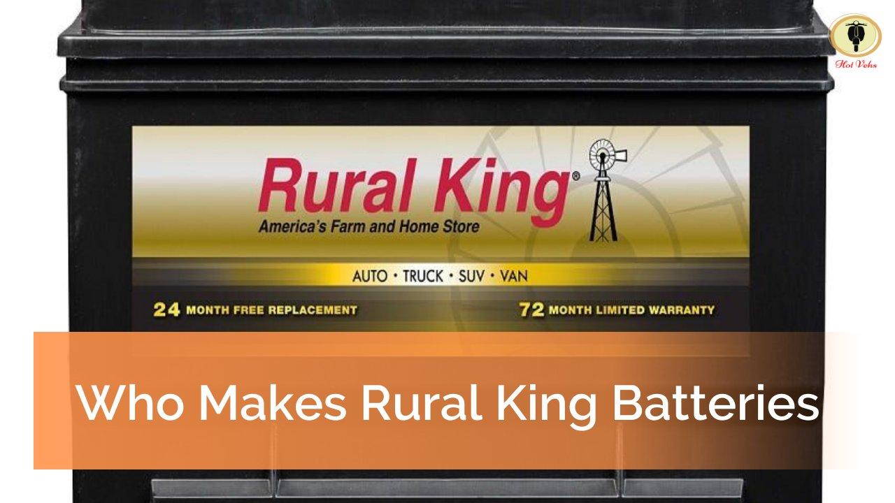 Who Makes Rural King Batteries