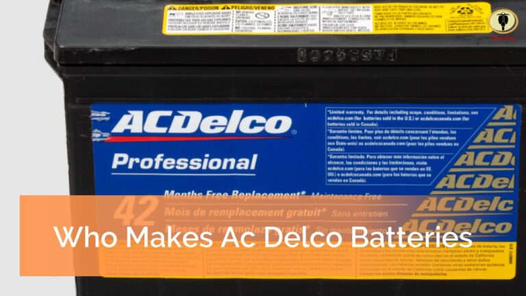 Who Makes Ac Delco Batteries