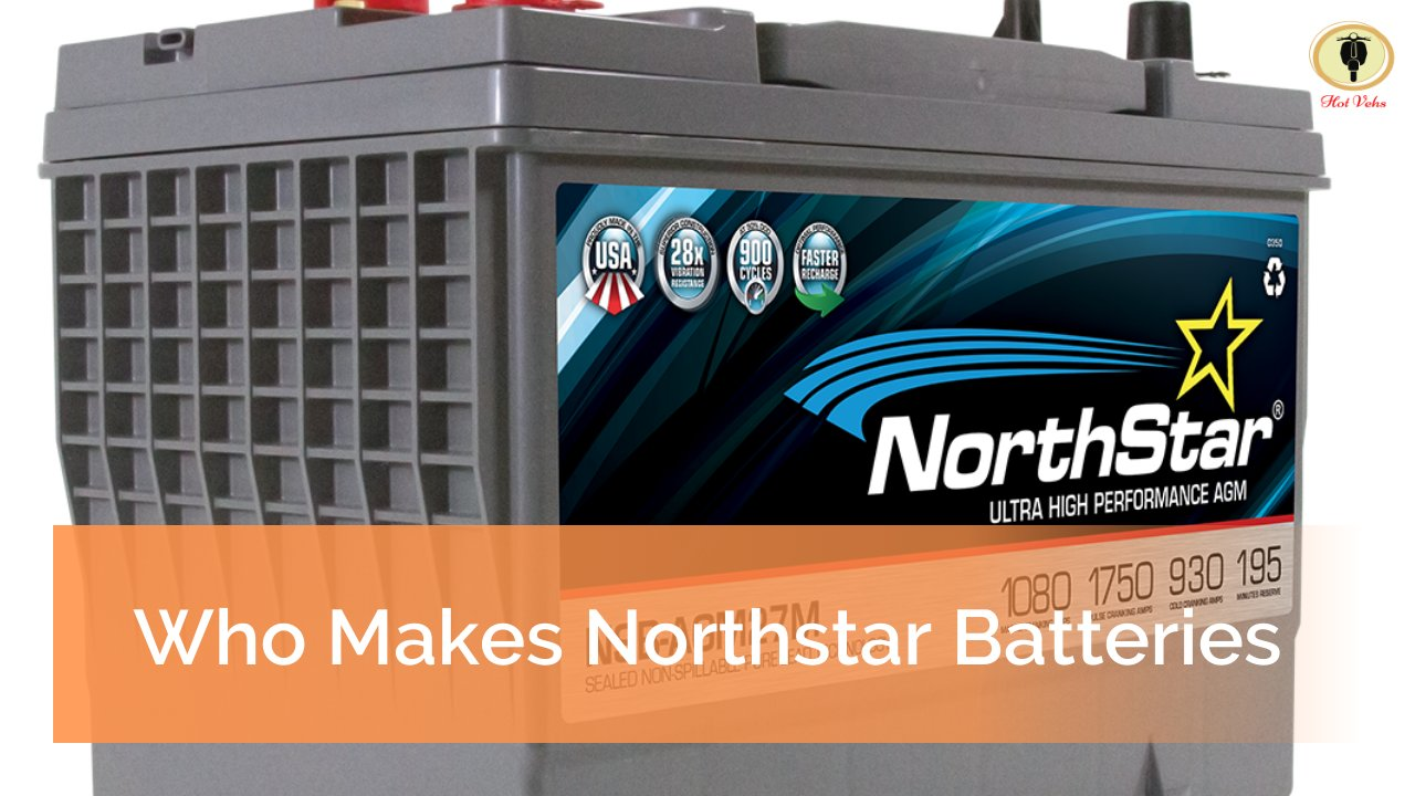 Who Makes Northstar Batteries